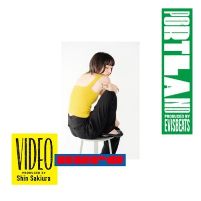 PORTLAND (Prod.EVISBEATS)/ VIDEO (Prod.Shin Sakiura)【完全初回プレス限定】(7インチシングルレコード)