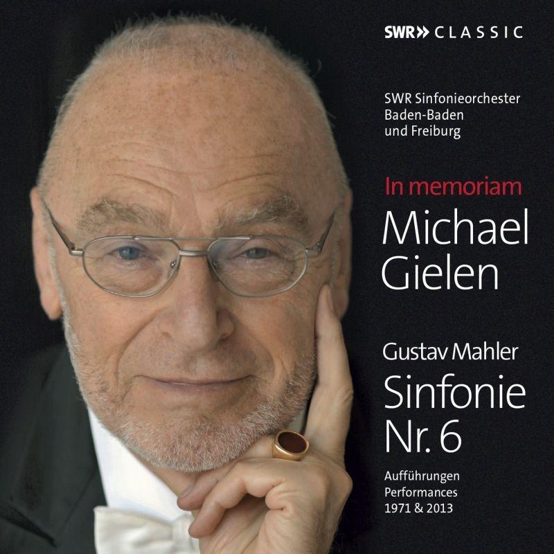 交響曲第6番『悲劇的』 ミヒャエル・ギーレン&南西ドイツ放送交響楽団(2種の演奏、1971年&2013年)(3CD)