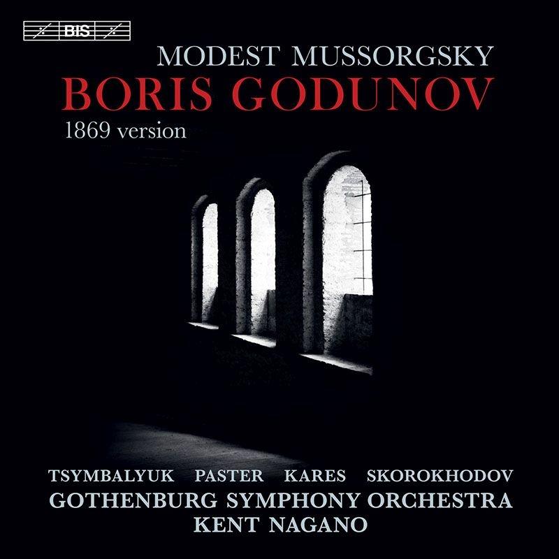 『ボリス・ゴドゥノフ』1869年原典版全曲 ケント・ナガノ&エーテボリ交響楽団、アレクサンドル・ツィムバリュク、マクシム・パステル、他(2017 ステレオ)(2SACD)