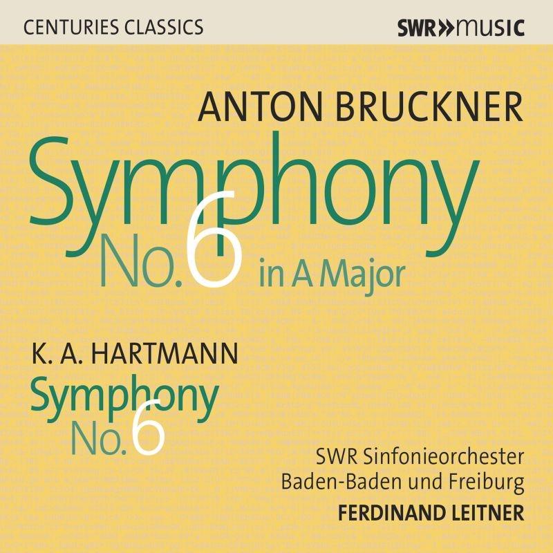 ブルックナー:交響曲第6番、ハルトマン:交響曲第6番 フェルディナント・ライトナー&南西ドイツ放送交響楽団