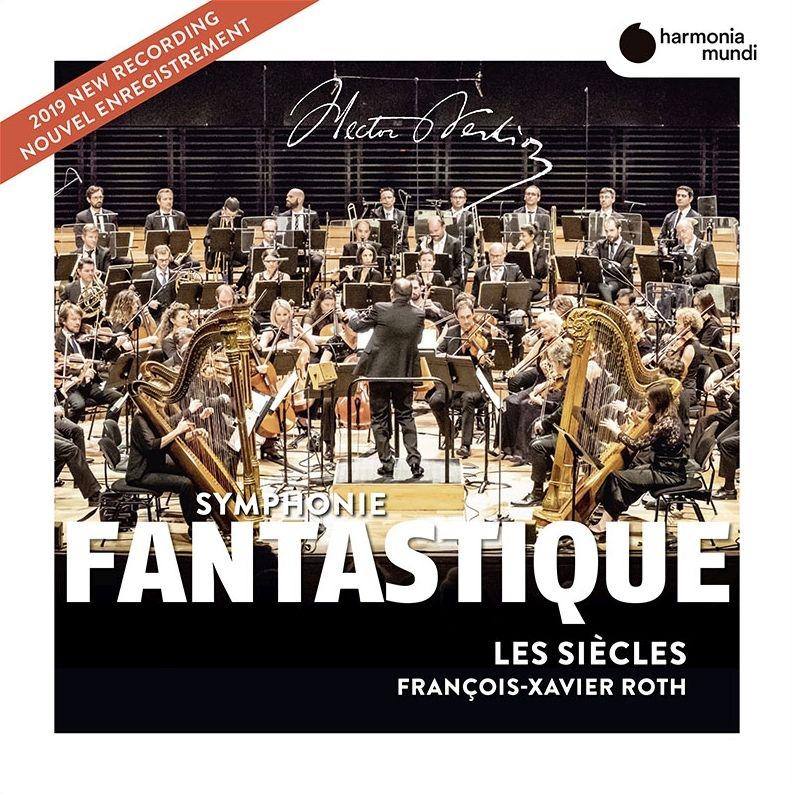 幻想交響曲、序曲『宗教裁判官』 フランソワ=グザヴィエ・ロト&レ・シエクル(2019)