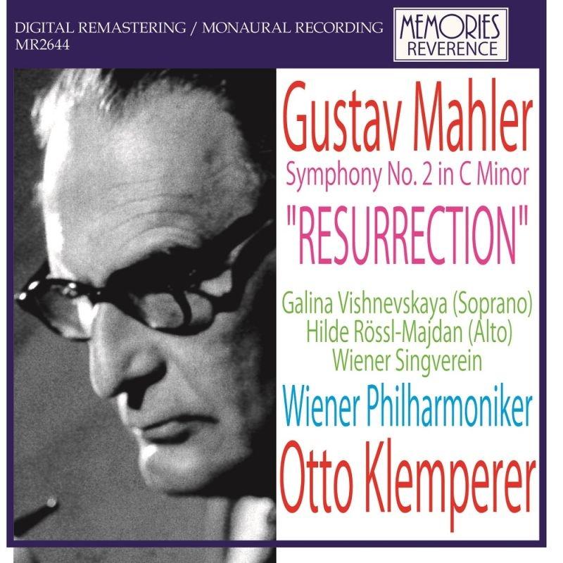 交響曲第2番『復活』 オットー・クレンペラー&ウィーン・フィル、ヴィシネフスカヤ、レッセル=マイダン (1963)