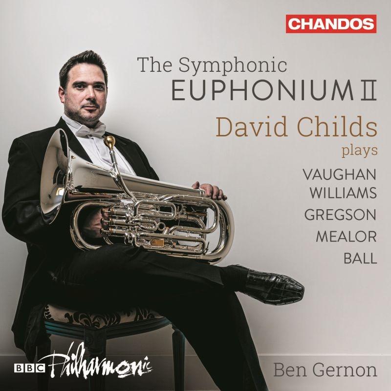 『シンフォニック・ユーフォニアム2〜ヴォーン・ウィリアムズ:テナー・テューバ協奏曲(ユーフォニアム版)、他』 デイヴィッド・チャイルズ、BBCフィル