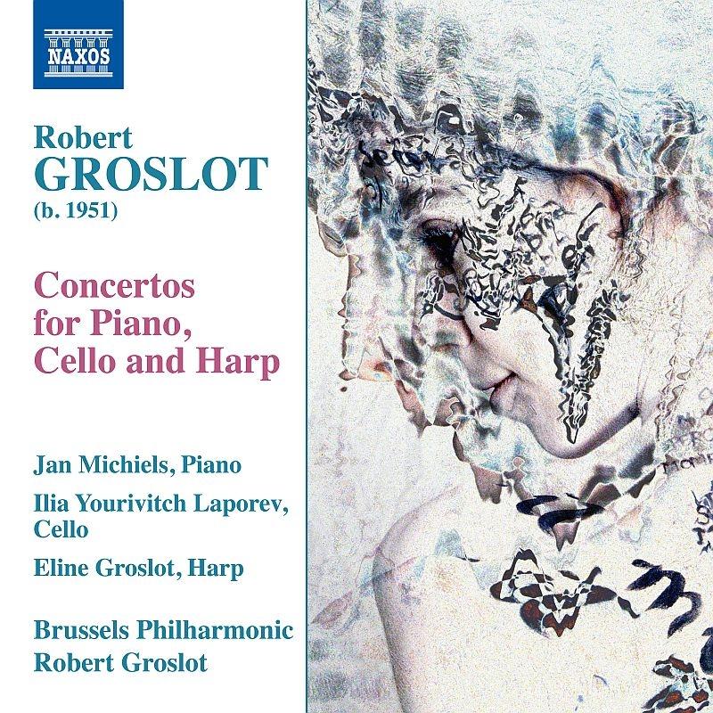 ピアノ、チェロ、ハープのための協奏曲 ロベール・グロスロ&ブリュッセル・フィル、ヤン・ミヒールス、イリア・ユーリヴィチ・ラポレフ、エリン・グロスロ