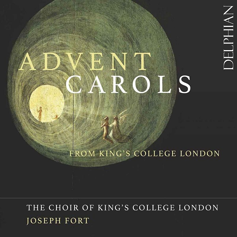『ロンドン・キングズ・カレッジからのアドヴェント・キャロル』 ジョゼフ・フォート&ロンドン・キングズ・カレッジ合唱団