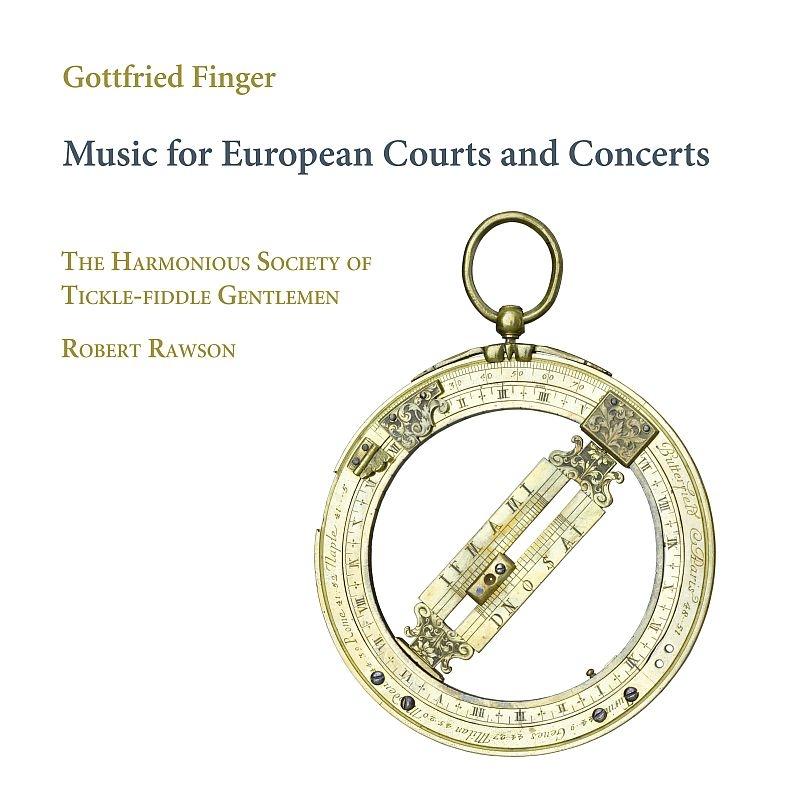 Music For European Courts & Concerts〜作品集 ザ・ハーモニアス・ソサエティ・オブ・ティクル=フィドル・ジェントルメン