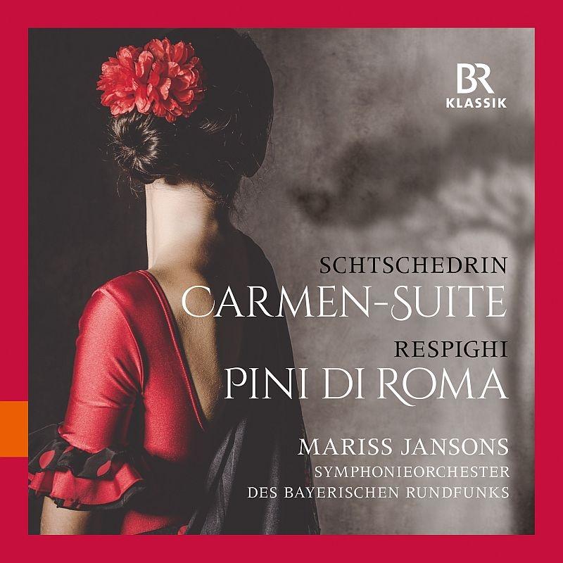 シチェドリン:カルメン組曲、レスピーギ:ローマの松 マリス・ヤンソンス&バイエルン放送交響楽団