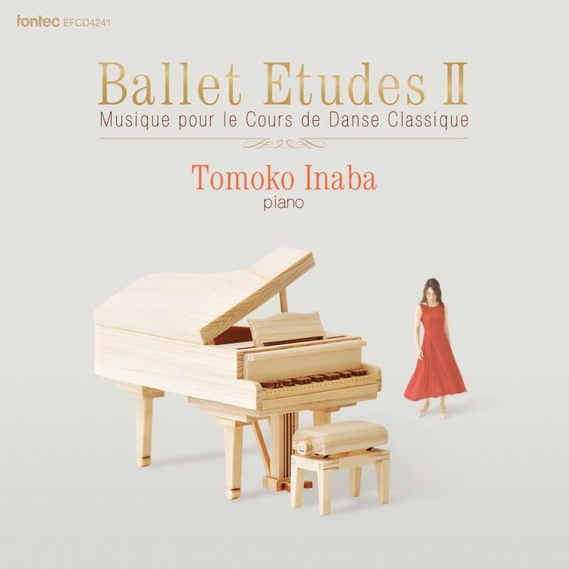 Musique Pour Le Cours De Danse Classique-ballet Etudes 2: 稲葉智子(P)
