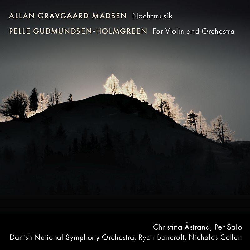 マドセン:ナハトムジーク、グズモンセン=ホルムグレーン:ヴァイオリンとオーケストラのための クリスティーナ・オストラン、デンマーク国立交響楽団、他