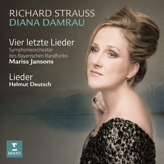 4つの最後の歌、明日、ピアノ伴奏歌曲集 ディアナ・ダムラウ、マリス・ヤンソンス&バイエルン放送交響楽団、ヘルムート・ドイチュ