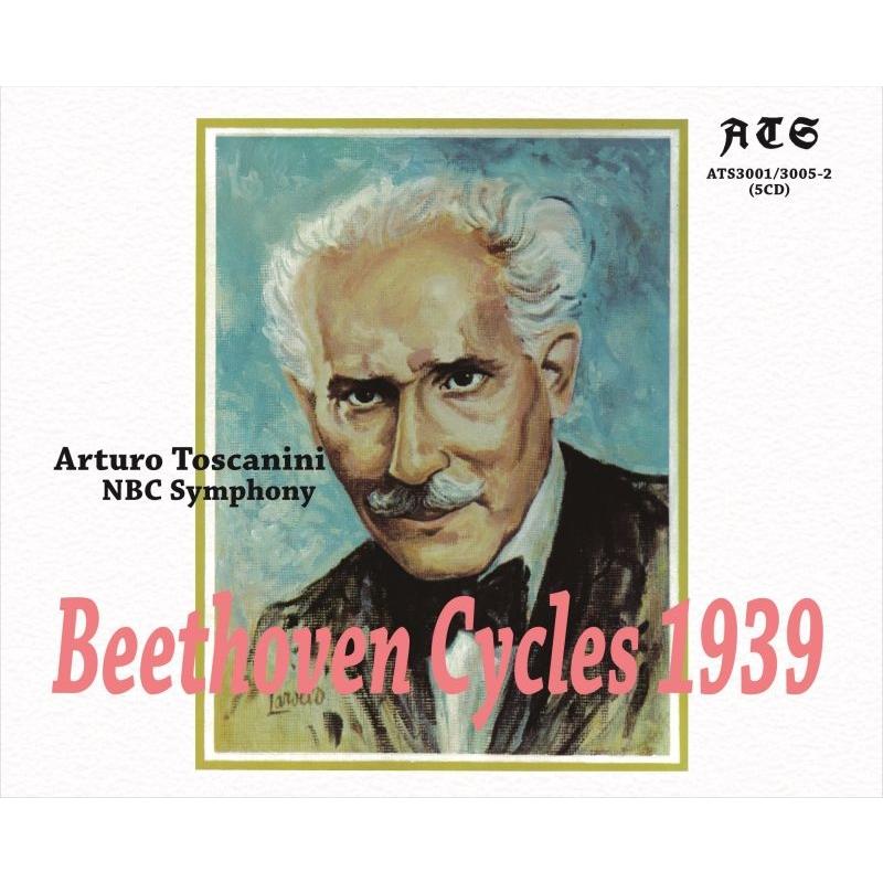 交響曲全集、序曲集 アルトゥーロ・トスカニーニ&NBC交響楽団(1939)(5CD)