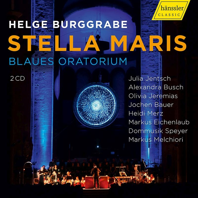 オラトリオ『ステラ・マリス』 マルクス・メルチオリ&シュパイアー大聖堂声楽アンサンブル、マルクス・エイヒェンラウプ、ユリア・イェンチ、他(2CD)