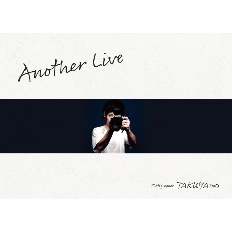 TAKUYA∞ 写真集「Another Live」