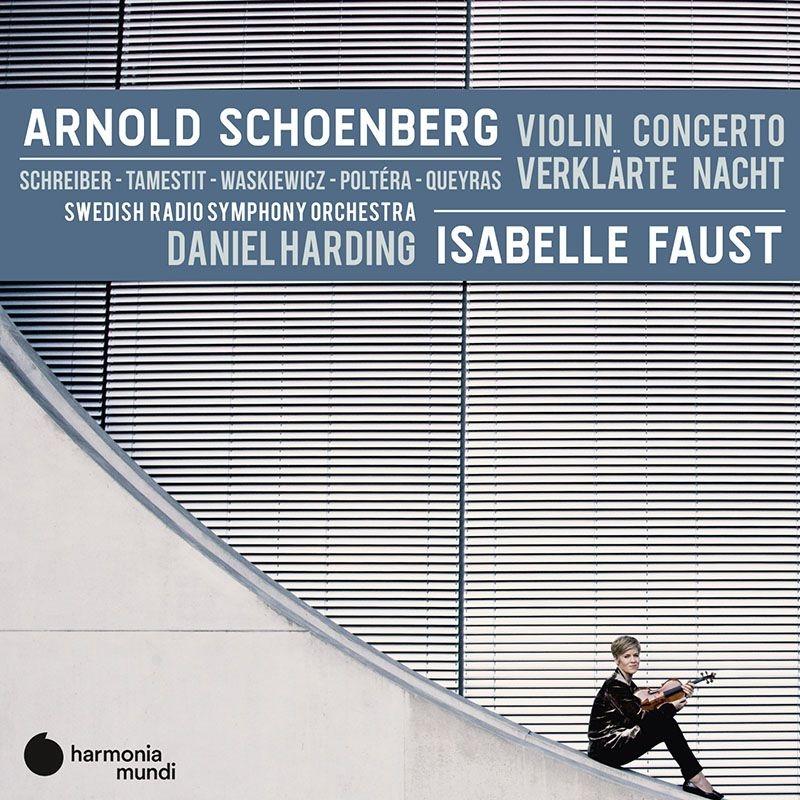 ヴァイオリン協奏曲、浄められた夜 イザベル・ファウスト、ダニエル・ハーディング&スウェーデン放送交響楽団、タメスティ、ケラス、他(日本語解説付)