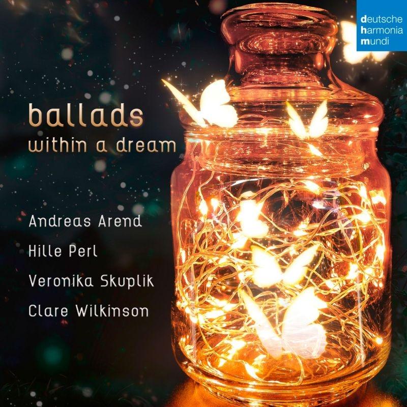 『夢の中のバラッド』 ヒレ・パール、クレア・ウィルキンソン、アンドレアス・アーレント