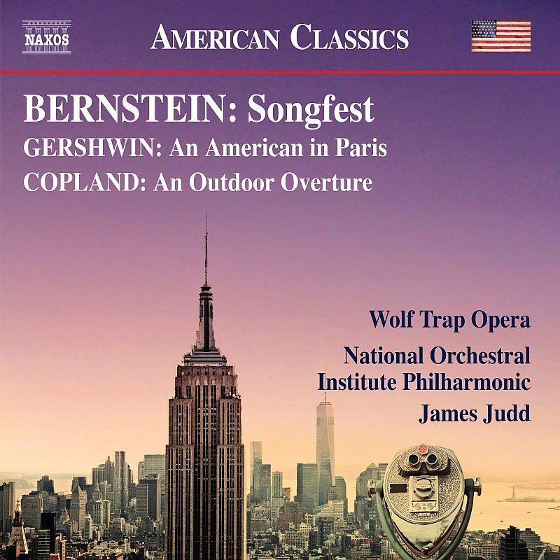 バーンスタイン:ソングフェスト、ガーシュウィン:パリのアメリカ人(クレーグ校訂版) ジェイムズ・ジャッド&ナショナル・オーケストラ・インスティトゥート・フィル