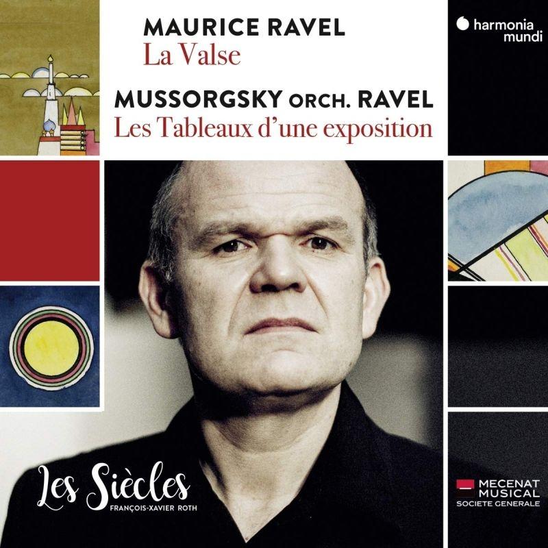 ムソルグスキー:展覧会の絵、ラヴェル:ラ・ヴァルス フランソワ=グザヴィエ・ロト&レ・シエクル