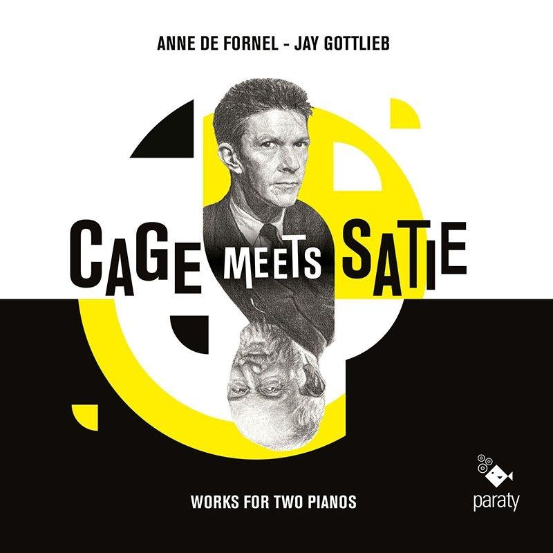 ケージ・ミーツ・サティ〜2台ピアノのための作品集 アンヌ・ド・フォルネル、ジェイ・ゴットリープ