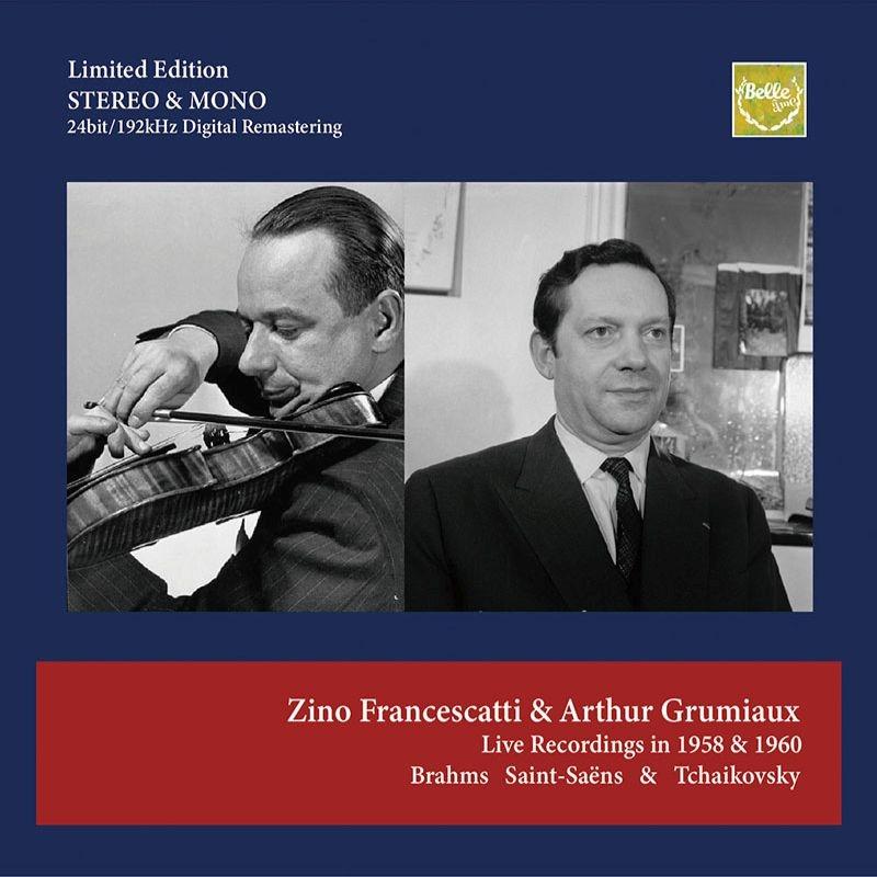 チャイコフスキー:ヴァイオリン協奏曲 グリュミオー、シュミット=イッセルシュテット(1960ステレオ)、ブラームス、他 フランチェスカッティ(1958モノラル)