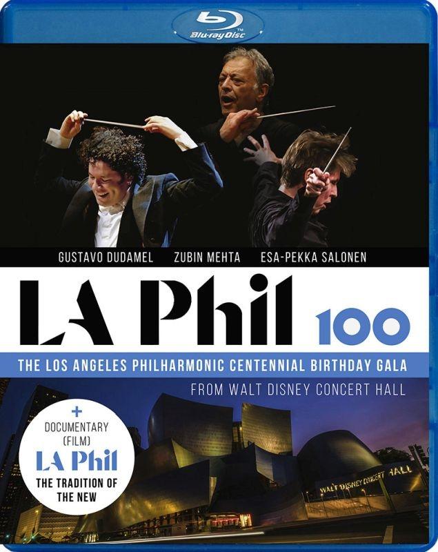 ロス・フィル創立100周年ガラ・コンサート ロサンジェルス・フィル、グスターヴォ・ドゥダメル、ズービン・メータ、エサ=ペッカ・サロネン