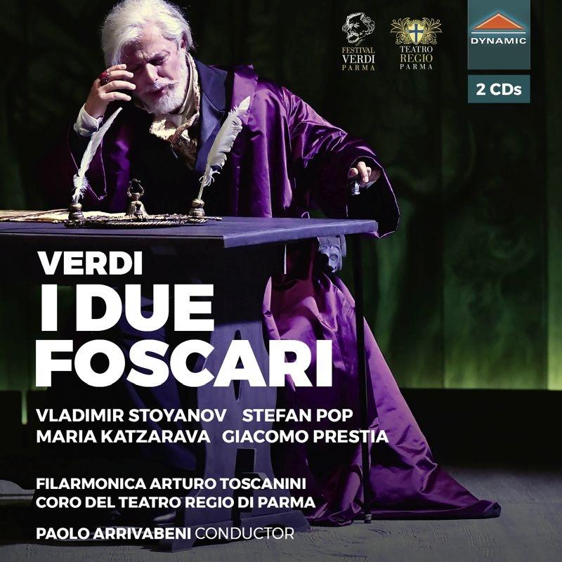 『2人のフォスカリ』全曲 パオロ・アリヴァベーニ&トスカニーニ・フィル、ウラディーミル・ストヤノフ、ステファン・ポップ、他(2019 ステレオ)(2CD)