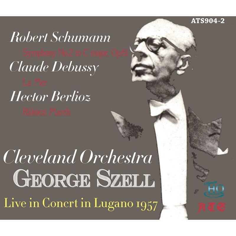 シューマン:交響曲第2番、ドビュッシー:海、ベルリオーズ:ラコッツィ行進曲 ジョージ・セル&クリーヴランド管弦楽団(1957年ルガーノ・ライヴ)