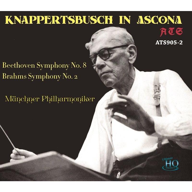 ブラームス:交響曲第2番、ベートーヴェン:交響曲第8番 ハンス・クナッパーツブッシュ&ミュンヘン・フィル(1956年アスコーナ・ライヴ)