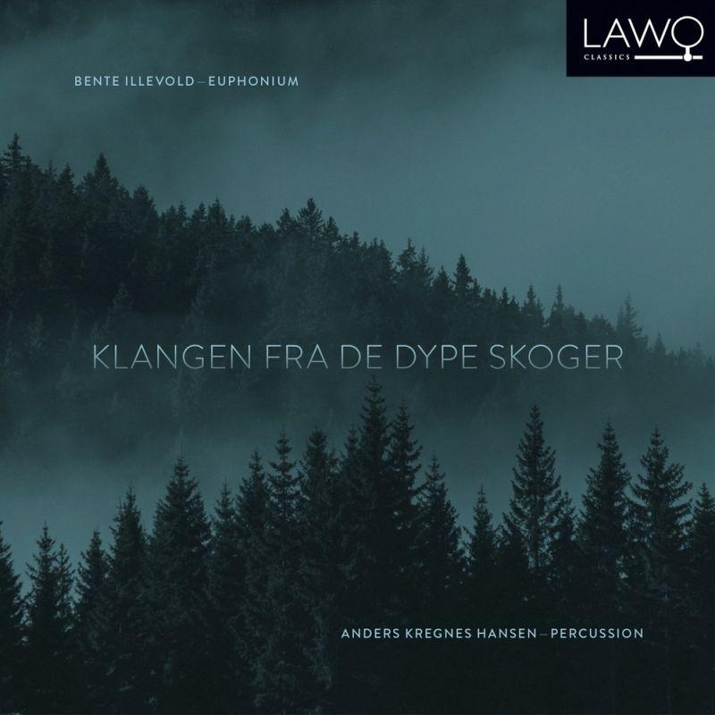 深い森から届く響き〜ユーフォニアムのための作品集 ベンテ・イッレヴォル、アンデシュ・クレグネス・ハンセン