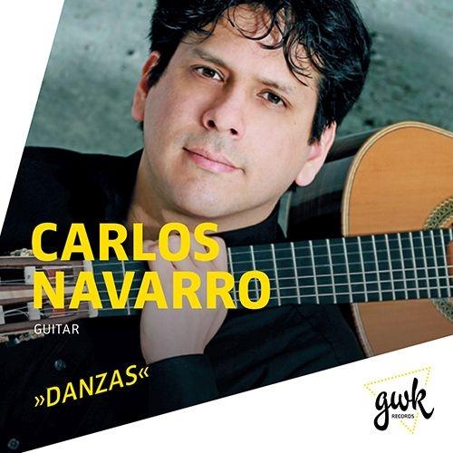 DANZAS〜ギターによる舞曲集〜トゥリーナ、ロドリーゴ、山下光鶴、『コンドルは飛んで行く』、他 カルロス・ナバロ
