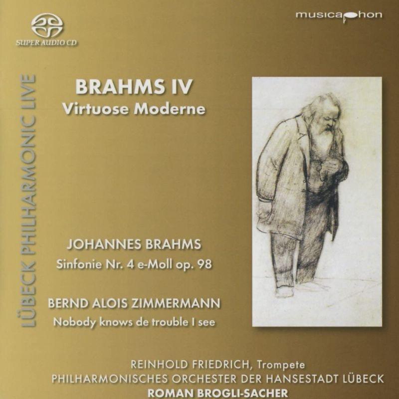 ブラームス:交響曲第4番、ツィンマーマン:誰も知らない私の悩み ロマン・ブローリ=ザッハー&リューベック・フィル、ラインホルト・フリードリヒ