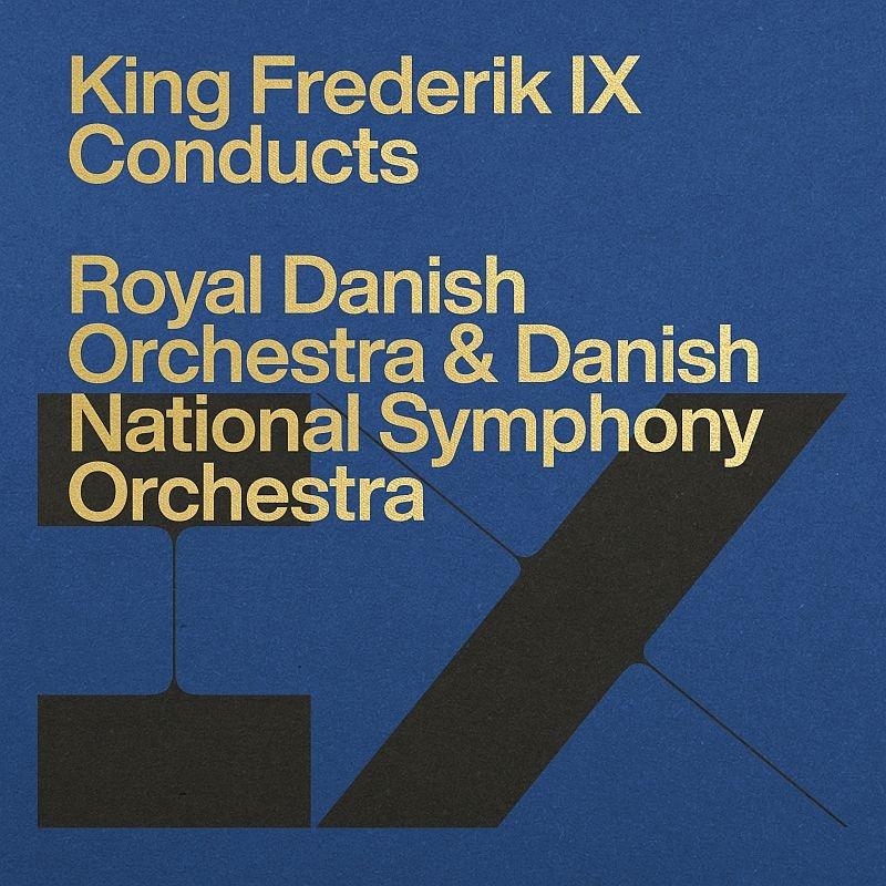 デンマーク国王フレゼリク9世指揮による管弦楽作品集 デンマーク国立交響楽団、デンマーク王立管弦楽団(4CD)