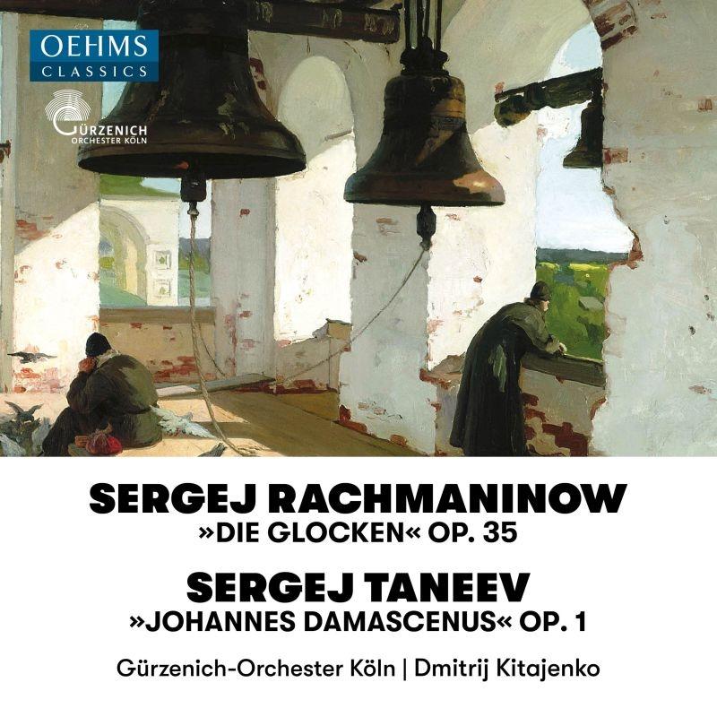 ラフマニノフ:合唱交響曲『鐘』、タネーエフ:聖イオアン・ダマスキン ドミトリー・キタエンコ&ケルン・ギュルツェニヒ管弦楽団