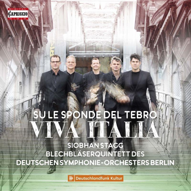 『テブロ川のほとりで〜ヴィヴァ・イタリア』 ベルリン・ドイツ交響楽団ブラス・クインテット、シボーン・スタッグ