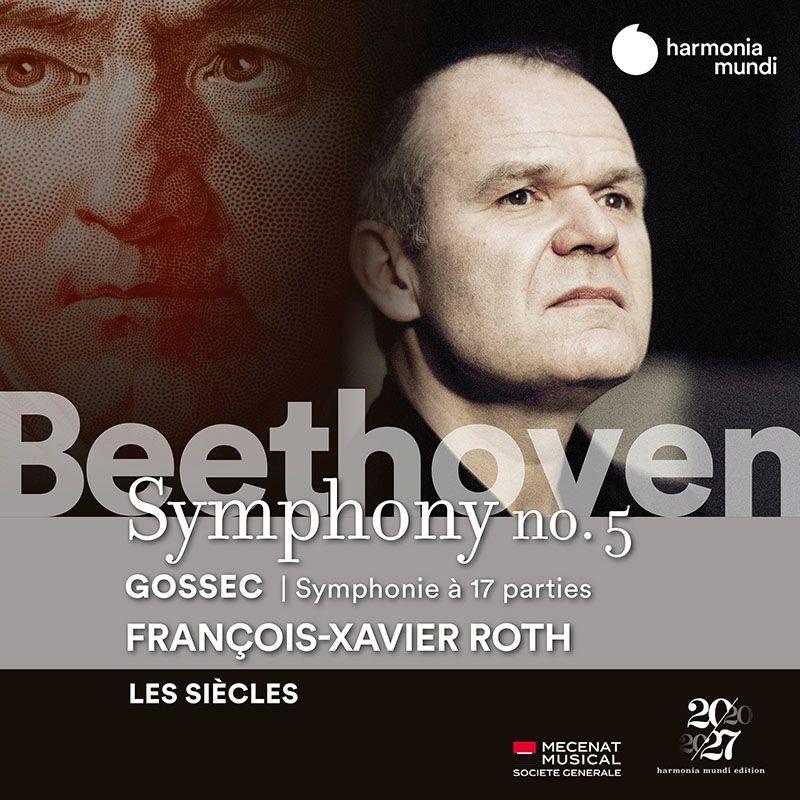 ベートーヴェン:交響曲第5番『運命』、ゴセック:17声の交響曲 フランソワ=グザヴィエ・ロト&レ・シエクル