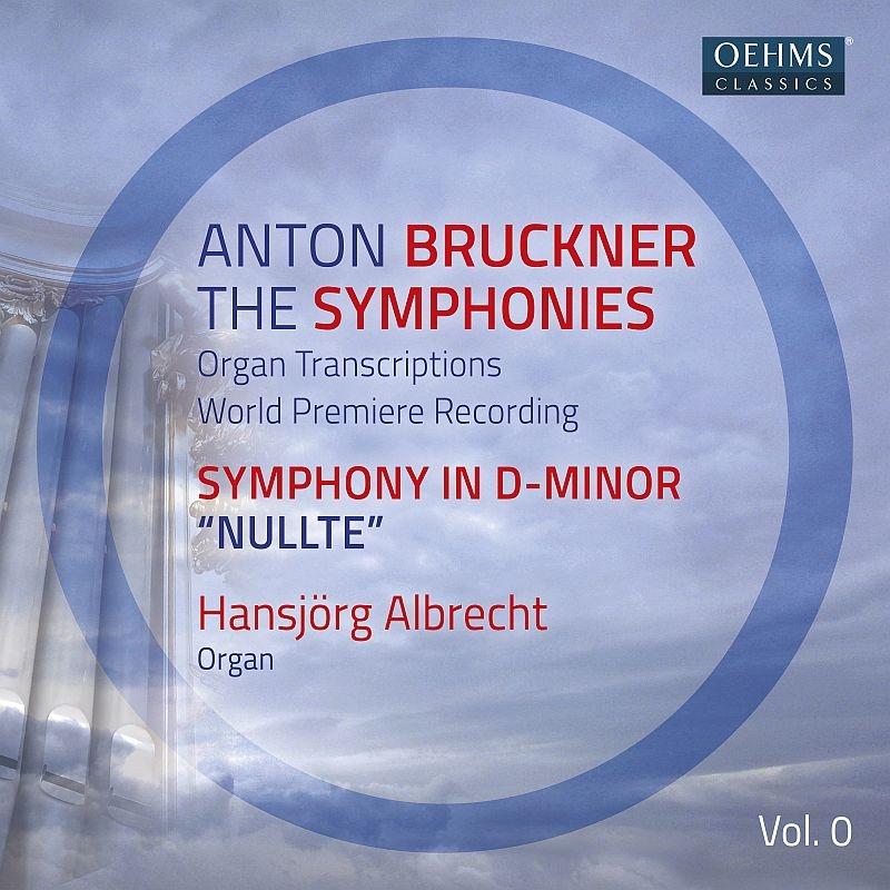 ブルックナー:交響曲第0番、序曲ト短調、マインツ:キリエ XI ハンスイェルク・アルブレヒト(オルガン)