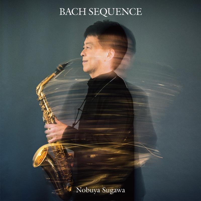 (Saxophone)Bach Sequence -Partitas for Solo Violin : Nobuya Sugawa(Sax)