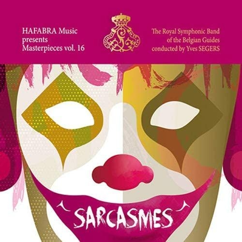 Sarcasmes-masterpieces Vol.16: Royal Symphonic Band Belgian Guides
