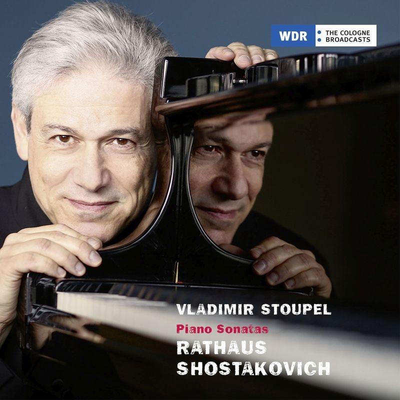 Shostakovich Piano Sonatas Nos.1, 2, Rathaus Piano Sonatas Nos.1, 3 : Vladimir Stoupel