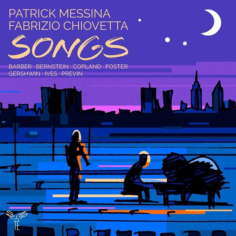 ソングス〜クラリネットによるアメリカ近代の作品集 パトリック・メッシーナ、ファブリツィオ・キオヴェッタ