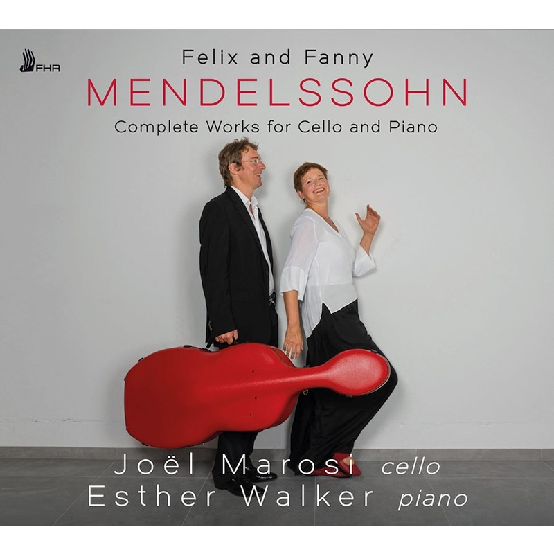 メンデルスゾーン&ファニー・メンデルスゾーン:チェロとピアノのための作品全集 ジョエル・マローシ、エスター・ウォーカー
