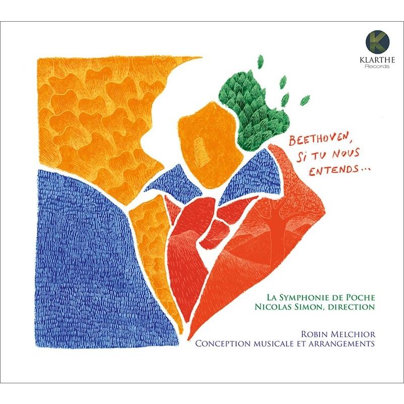 『ベートーヴェン、あなたが私たちを聞くことができれば』 ニコラ・シモン&ポケット交響楽団