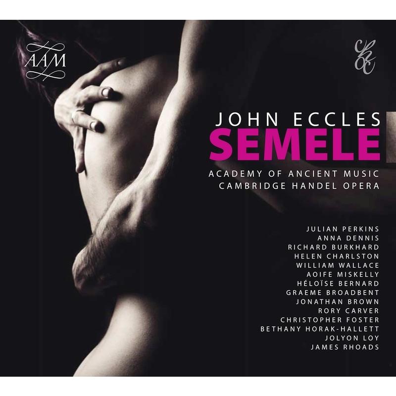 歌劇『セメレー』全曲 ジュリアン・パーキンス&エンシェント室内管弦楽団、アンナ・デニス、ウィリアム・ウォレス、他(2019 ステレオ)(2CD)