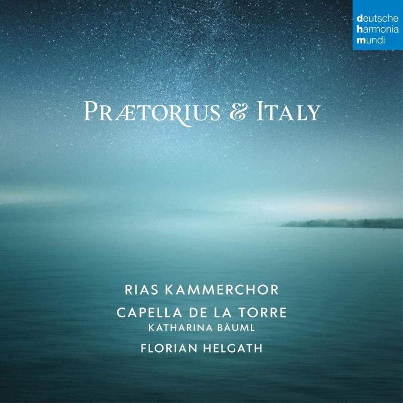 『プレトリウスとイタリア』 RIAS室内合唱団、カペラ・デ・ラ・トーレ