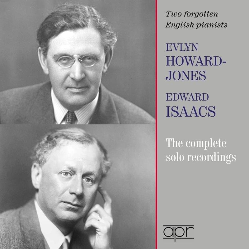 2人の忘れられたイギリスのピアニストたち〜エヴリン・ハワード=ジョーンズ、エドワード・アイザックス(2CD)