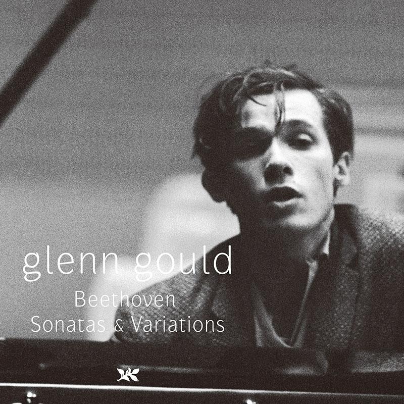グレン・グールド 若き日の記録 第3集〜ベートーヴェン:奏鳴曲と変奏曲
