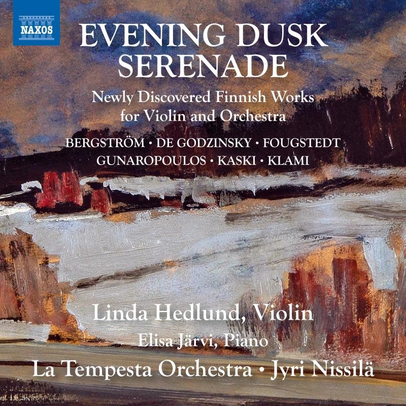 夕暮れのセレナード〜ヴァイオリンと管弦楽のための忘れられたフィンランド音楽集 リンダ・ヘドルンド、ヤンネ・タテノ、ラ・テンペスタ管弦楽団