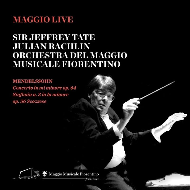 交響曲第3番『スコットランド』、ヴァイオリン協奏曲 ジェフリー・テイト&フィレンツェ五月祭管弦楽団、ジュリアン・ラクリン(2000、1995)