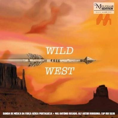 Wild West-new Compositions For Concert Band 88: Banda De Musica Da Forca Aerea