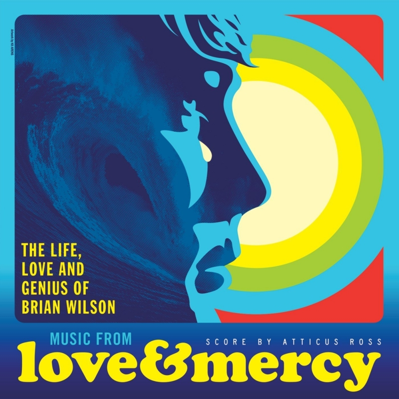 Love & Mercy: The Life, Love And Genius Of Brian Wilson
