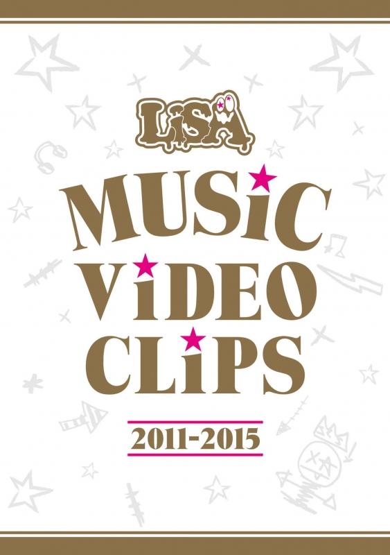 LiSA MUSiC ViDEO CLiPS 2011-2015 [DVD]